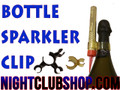 champagne, bottle sparkler, bottle, sparkler, clip, sparkler clip, single clip, Bottle clip, nitesparx, bottle service