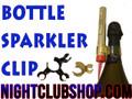 champagne, bottle sparkler, bottle, sparkler, clip, sparkler clip, single clip, Bottle clip, nitesparx, bottle service