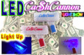 LED,Cash, Cannon, LED CASH CANNON, LEDCASHCANNON, CashCannon, Cash Cannon,