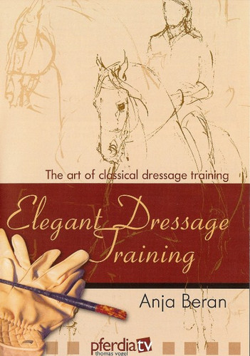 Elegant Dressage Training DVD Set (3 DVD's - Anja Beran)