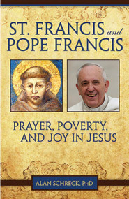 ST FRANCIS AND POPE FRANCIS, Prayer, Poverty and Joy in Jesus by Alan Schreck, PHD. What do a medieval Italian Catholic and a twenty-first century Argentine pope have in common? The certainty that encountering Jesus can change your life and the world. The author considers the times and message of both St Francis of Assisi and Pope Francis and invites you to experience the same freedom and joy that they have found in Jesus.  Softcover - 176pp.