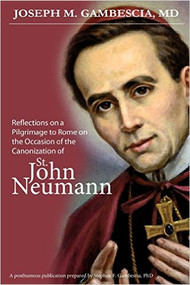 Reflections on a Pilgrimage to Rome on the Occasion of the Canonization of St. John Neumann.  Dr. Joseph M. Gambescia, a pious, devout student for seeking God's grace, wrote Reflections… during his pilgrimage to the canonization of John Neumann. He was one of two physicians (Dr. William Zintl) appointed by the Vatican in November 1962 to examine the body of Blessed John Neumann, buried in St. Peter the Apostle Church in Philadelphia. He re-examined the body in 1964 at the request of the director of the Shrine of Blessed John Neumann. Subsequently, he reviewed medical records of several people for the director of the national shrine, to help validate any medical miracles. Dr. Gambescia took a pilgrimage to Rome in 1977 during the canonization of John N. Neumann (he was the third American saint at that time and the first male saint). He gives a unique layman's perspective as one who had touched a saint, worked tirelessly to heal the sick, and thought about the enduring questions in life: Who am I? What is my purpose in life? What is my relationship to other people in this world? What is my relationship to God? How do I best live the Magis?