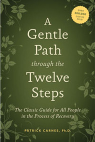 A Gentle Path through the Twelve Steps-Patrick Carnes, Ph.D.