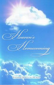 Heaven's Homecoming ~ Father Douglas McKay