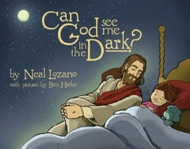 Can God See Me in the Dark?   Neal Lozano