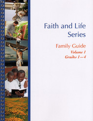 The Faith and Life Family Guide Grades 1-4