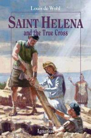 St. Helena and the True Cross by Louis de Wohl