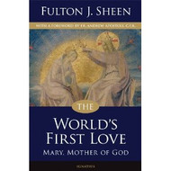 The Worlds First Love by Archbishop Fulton J. Sheen
