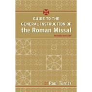 A Guide to the General Instruction of the Roman Missal