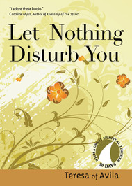 Let Nothing Disturb You by Teresa of Avila
