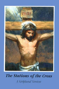 The Stations of the Cross, A Scriptural Version