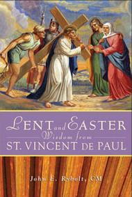 Lent and Easter Wisdom,  St. Vincent de Paul