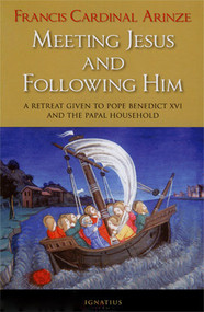 Meeting Jesus and Following Him by Cardinal Francis Arinze