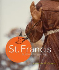 St. Francis, A Short Biography