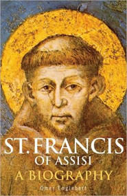 St. Francis of Assisi, A Biography