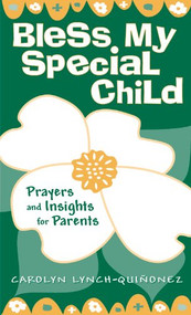 Bless My Special Child ~ Prayers and Insights for Parents