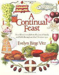 A Continual Feast by Evelyn Birge Vitz