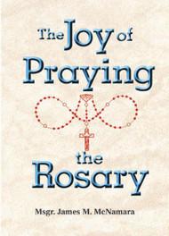 The Joy of Praying the Rosary by Msgr. James M. McNamara