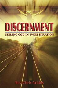 Discernment, Seeking God in Every Situation by Rev. Chris Aridas