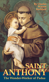 St. Anthony, the Wonder Worker of Padua, Charles Warren Stoddard