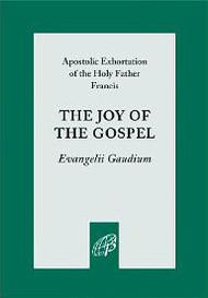 Apostolic Exhortation of the Holy Father Francis, The Joy of the Gospel  Evangelii Gaudium