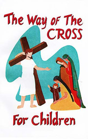 """The Way of the Cross for Children. This booklet is for elementary school age children. Size: 4"""" x 6"""", 36 pages, 50/box. Written by John Harfmann, Deborah Holly and Margaret Lehman. The Way of the Cross has been a popular devotion with us for many years. The meditations on the sufferings of Christ and how they apply to our own lives have been beyond the scope of a young persons experience.  This booklet is an attempt to provide a child with the historical view of Christ's passion and death and combine it with a meditation which is applicable to a childs daily life. Paperback. Sold individually or in case of 50 books per box. Bulk discounts available. ,"""