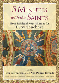 5 Minutes with the Saints, More Spiritual Nourishment for Teachers