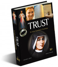 Trust...In Saint Faustina's Footsteps
