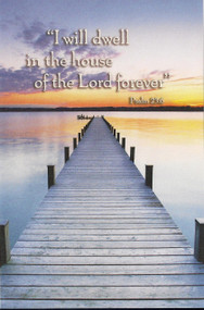 """""""I will Dwell in the House of the Lord Forever"""" Psalm 23:6. Dimensions: 8.5"""" x 11"""" Foldover (8.5"""" x 5.5""""). Sold in packs of 100."""