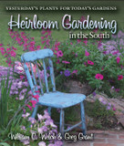 Dr. Bill Welch and Greg Grant's new book, Heirloom Gardening in the South: Yesterday's Plants for Today's Gardens is a 500 page, in-depth look at southern heirloom gardens, written in the first person. Excellent summer reading!