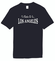 I'd Rather Be In Los Angeles  Funny T-Shirts Humorous Novelty Tees