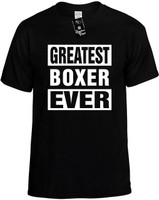 GREATEST BOXER EVER Novelty T-Shirt