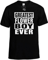 GREATEST FLOWER BOY EVER Novelty T-Shirt