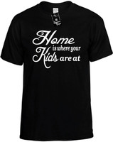 Home is where your Kids are at Novelty T-Shirt