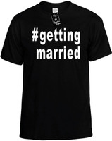 #gettingmarried (Hashtag Shirt) Novelty T-Shirt
