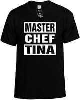 MASTER CHEF TINA Novelty T-Shirt