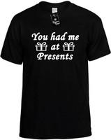 You had me at Presents Novelty T-Shirt