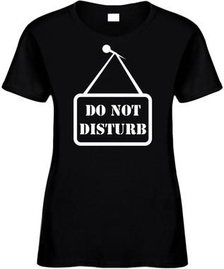 Do Not Disturb Sign) Novelty T-Shirt