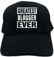 GREATEST BLOGGER EVER Novelty Foam Trucker Hat