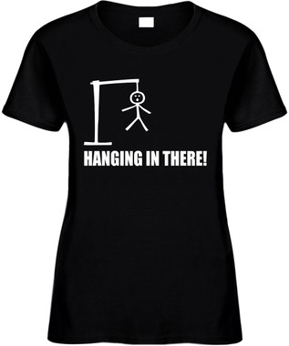 Hangman Hanging in there) Novelty T-Shirt