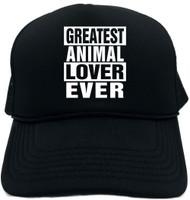 GREATEST ANIMAL LOVER EVER Novelty Foam Trucker Hat