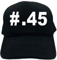 #45 (Hashtag Tee Shirt) Novelty Foam Trucker Hat