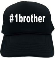#1brother (Hashtag Tee Shirt) Novelty Foam Trucker Hat