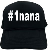 #1nana (Hashtag Tee Shirt) Novelty Foam Trucker Hat