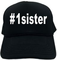 #1sister (Hashtag Tee Shirt) Novelty Foam Trucker Hat