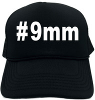 #9mm (Hashtag Tee Shirt) Novelty Foam Trucker Hat