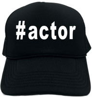 #actor (Hashtag Tee Shirt) Novelty Foam Trucker Hat