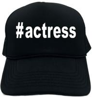 #actress (Hashtag Tee Shirt) Novelty Foam Trucker Hat