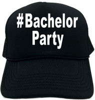 #BachelorParty (Hashtag Tee Shirt) Novelty Foam Trucker Hat