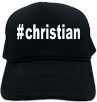 #christian (Hashtag Tee Shirt) Novelty Foam Trucker Hat